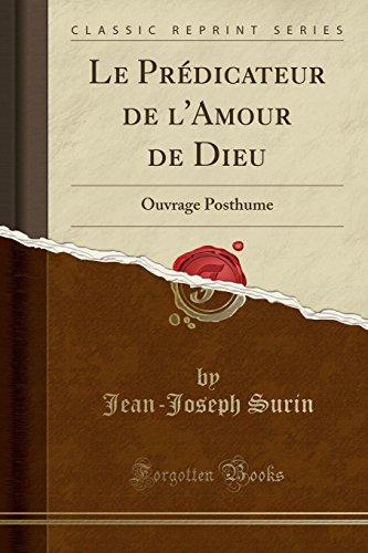 Le Predicateur de L'Amour de Dieu: Ouvrage Posthume (Classic Reprint)