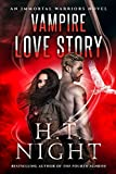 Vampire Love Story (Immortal Warriors Book 7)