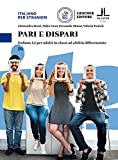 Pari e dispari. Italiano L2 per adulti in classi ad abilità differenziate. Livello B1