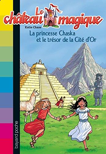 Le château magique, Tome 12: La princesse Chaska et le trésor de la cité d'or