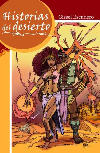 Historias del desierto por Gissel Escudero
