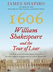 1606: William Shakespeare and the Year of Lear by James Shapiro (2015-10-01)