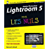 Adobe Photoshop Lightroom 5 Pour les Nuls