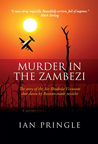 Murder in the zambezi the story of the air rhodesia viscounts shot murder in the zambezi the story of the air rhodesia viscounts shot down by russian fandeluxe Choice Image