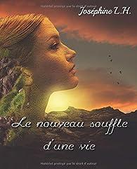 Le nouveau souffle d'une vie par Joséphine L.H.
