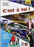 C'est à toi! Livre de l'eleve-Cahier-In classe. Con e-book. Con espansione online. Per la Scuola media. Con CD-ROM