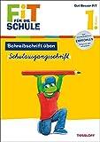FiT FÜR DIE SCHULE: Schreibschrift üben. Schulausgangsschrift 1. Klasse