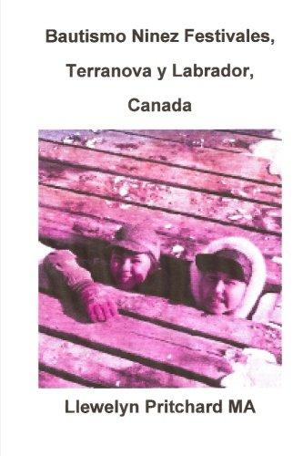 Descargar Libro Bautismo Ninez Festivales, Terranova y Labrador, Canada: Volume 2 (Album de Fotos) de Llewelyn Pritchard M.A.
