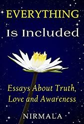 Everything Is Included: Essays About Truth, Love, and Awareness (English Edition)