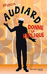 Audiard donne la réplique par Bruno M