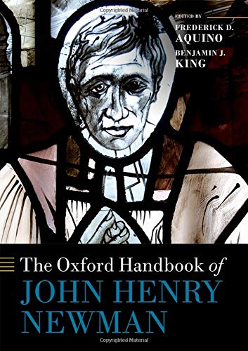 The Oxford Handbook of John Henry Newman (Oxford Handbooks)