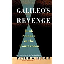 Galileo's Revenge: Junk Science In The Courtroom Reprint edition by Huber, Peter, Huber, Peter W. (1993) Paperback