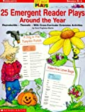 25 Emergent Reader Plays Around the Year (Just-Right Plays) by Carol Pugliano (1999-08-01)