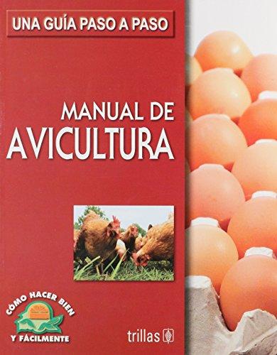 Manual de avicultura/ Poultry Farming Manual: Una guia paso a paso/ a Step by Step Guide (Como Hacer Bien Y Facilmente/ How to Do It Right and Easy) por Luis Lesur Esquivel