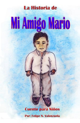 La Historia de mi Amigo Mario por Felipe Valenzuela