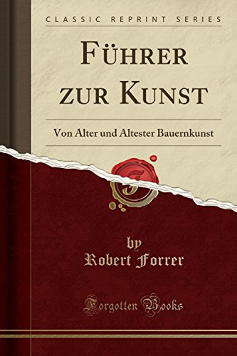 Führer zur Kunst: Von Alter und Ältester Bauernkunst (Classic Reprint) thumbnail