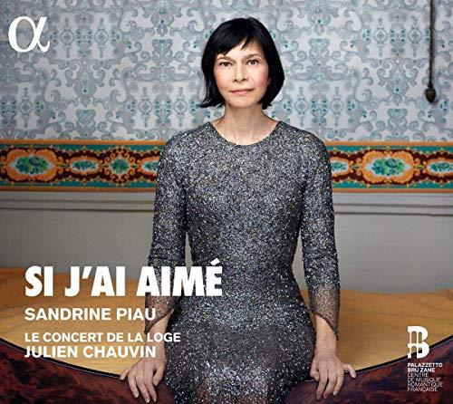 Sandrine Piau: Si j´ai aimé - Lieder