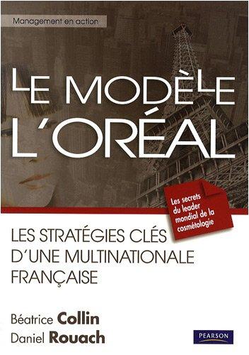 Le Modèle L'Oréal: Les stratégies-clés d'une multinationale française