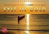 Emotionale Momente: Sylt in Gold. (Tischkalender 2019 DIN A5 quer): Die Insel Sylt hat den schönsten Sonnenuntergang, so die Meinung aller ... 14 Seiten ) (CALVENDO Orte)