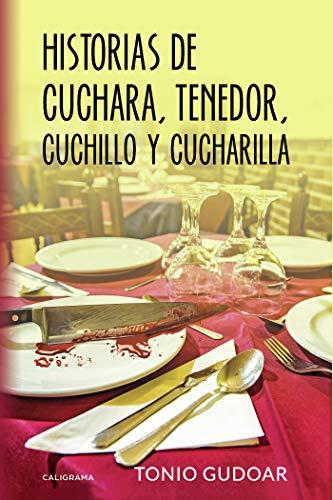 Historias de cuchara, tenedor, cuchillo y cucharilla eBook ...
