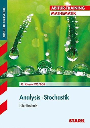 Preisvergleich Produktbild Abitur-Training FOS/BOS - Mathematik Analysis / Stochastik, Nichttechnik: Analysis und Stochastik
