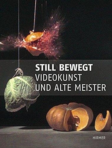 Still bewegt: Videokunst und Alte Meister