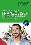 PONS Der komplette Kurs Französisch für Fortgeschrittene: Französischkenntnisse mühelos erweitern: Buch, Videos, Audio- u. Online-Übungen