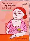 Da erwachen italienische Gefühle: Das Postkartenset zum Bestseller La nonna La cucina La vita enthält 12 Postkarten mit 6 hinreissenden Motiven der Künstlerin Larissa Bertonasco. Iin wiederverschließbarer Geschenkschachtel