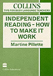 Tips for Busy Language Teachers - Independent Reading: Making it work: How to Make It Work (Collins Tips for Busy Language Teachers)