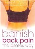 Banish Back Pain the Pilates Way