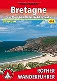 Bretagne: Vom Mont-Saint-Michel bis Saint-Nazaire. 50 Touren. Mit GPS-Tracks. (Rother Wanderführer)