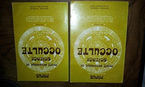 TRAITE METHODIQUE DE SCIENCE OCCULTE - Tome 1 & 2 - PAPUS - Docteur Grard Encausse - Lettre et prface de AD. FRANCK - 1972