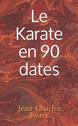 Le Karate en 90 dates par  Jean-Charles Juster