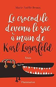 Le crocodile devenu le sac à main de Karl Lagerfeld par Marie-Noëlle Demay