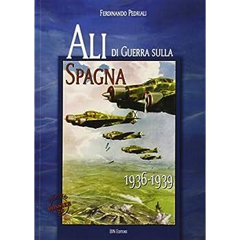 Ali Di Guerra Sulla Spagna (1936-1939): Unico