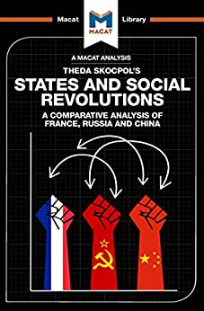 States and Social Revolutions: A Comparative Analysis of France, Russia, and China (The Macat Library) by [Quinn, Riley]