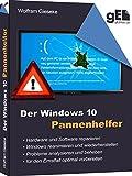 Der Windows 10 Pannenhelfer: Probleme erkennen, Lösungen finden, Fehler beheben (German Edition)...