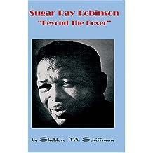 """Sugar Ray Robinson: """"beyond The Boxer"""""""