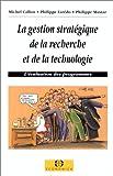 La gestion stratégique de la recherche et de la technologie
