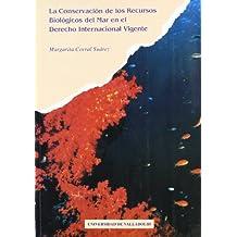 La conservación de los recursos biológicos del mar en el derecho internaciónal vigente