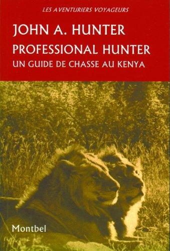 Professional hunter : Un guide de chasse au Kenya