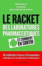 Le Racket des laboratoires pharmaceutiques et comment en sortir de Michele Rivasi