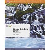Scienze della terra per idee. Con e-book. Con espansione online. Per le Scuole superiori