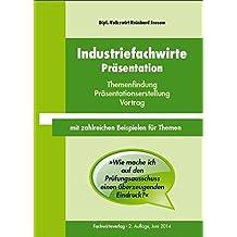 Industriefachwirte: Präsentation: Themenfindung - Präsentationserstellung - Vortrag