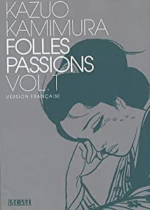 Folles passions Edition simple Tome 1