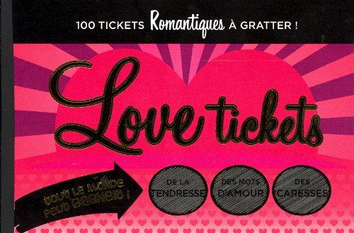 Love tickets : 100 tickets romantiques à gratter