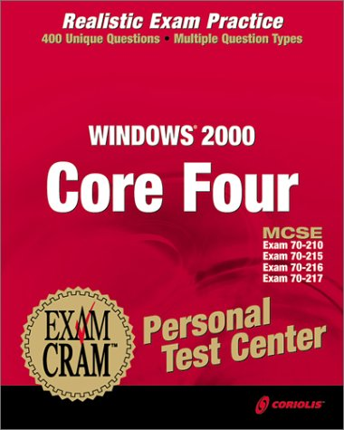 Mcse Windows 2000 Core Four Exam Cram Personal Test Center por Gene Paul Rosenaker