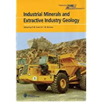 Industrial Minerals and Extractive Industry Geology: Based on Papers Presented at the Combined 36th Forum on the Geology of Industrial Minerals and 11th Extractive Industry Geology Conference, Bath