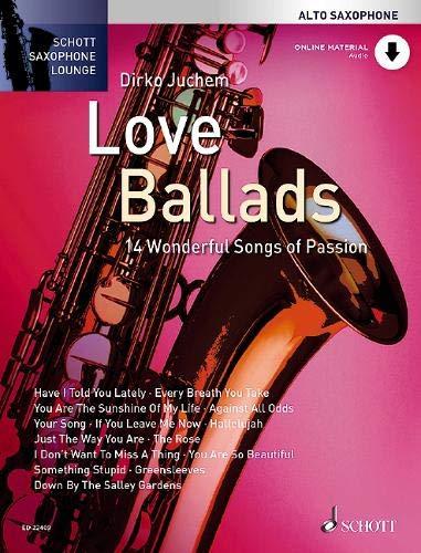 Love Ballads: 14 Wonderful Songs of Passion. Alt-Saxophon. Ausgabe mit Online-Audiodatei. (Schott Saxophone Lounge)