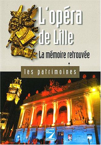 L'opéra de Lille : La mémoire retrouvée